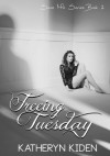 Freeing Tuesday (Save Me) - Katheryn Kiden