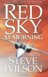 Red Sky at Morning [Paperback] [2012] (Author) Steve Wilson -