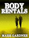 Body Rentals - Mark  Gardner