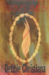 Twin Flames - Debbie Christiana