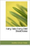 Fairy Tales Every Child Should Know - Hamilton Wright Mabie