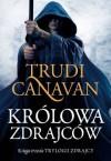 Królowa zdrajców. Księga III Trylogii zdrajcy - Canavan Trudi