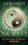 Secrets (The Guardian Trilogy) - Liz Schulte