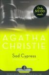 Sad Cypress (Hercule Poirot, #21) - Agatha Christie