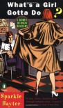 What's A Girl Gotta Do? (Robin Hudson, Book 1) - Sparkle Hayter