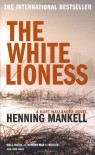 The White Lioness - Henning Mankell, Laurie Thompson