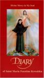 Diary of Saint Maria Faustina Kowalska: Divine Mercy in My Soul - Faustina Kowalska