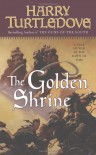 The Golden Shrine - Harry Turtledove