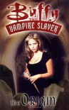 Buffy the Vampire Slayer: The Origin - Christopher Golden, Dan Brereton
