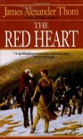 The Red Heart - James Alexander Thom