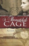A Beautiful Cage - Alyson Reuben