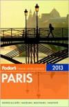 Fodor's Paris 2013 - Fodor's Travel Publications Inc.