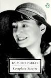 Complete Stories - Dorothy Parker, Mikki Bresse, Regina Barreca