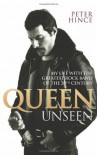 Queen Unseen: My Life with the Greatest Rock Band of the 20th Century - Peter Hince