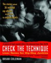 Check the Technique: Liner Notes for Hip-Hop Junkies - Brian Coleman
