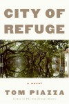 City of Refuge: A Novel - Tom Piazza