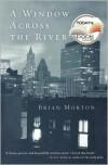 A Window Across the River - Brian Morton