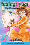 Fushigi Yûgi: The Mysterious Play, Vol. 08: Friend - Yuu Watase