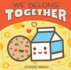We Belong Together - Joyce Wan