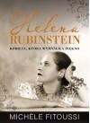 Helena Rubinstein. Kobieta która wymyśliła piękno - Michèle Fitoussi