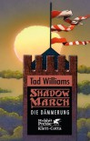 Shadowmarch 3: Die Dämmerung - Tad Williams