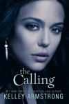 The Calling (Darkness Rising) - Kelley Armstrong