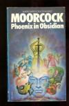Phoenix In Obsidian - Michael Moorcock