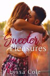 Sweeter Pleasures - Lyssa Cole