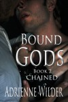 Bound Gods: Chained - Adrienne Wilder