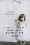 Se ho paura prendimi per mano - Carla Vistarini