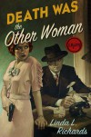Death Was the Other Woman - Linda L. Richards