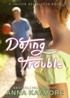 Dating Trouble - Anna Katmore