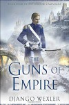 The Guns of Empire (The Shadow Campaigns) - Django Wexler
