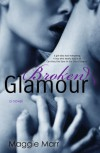 Broken Glamour (The Glamour Series Book 2) - Maggie Marr