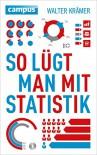 So lügt man mit Statistik - Walter Krämer