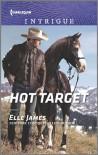 Hot Target (Ballistic Cowboys) - Elle James