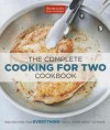 The Complete Cooking for Two Cookbook: No Kitchen Math. No Unwanted Surprises. Just Perfect Food--Every Time You Cook. - Editors at America's Test Kitchen