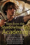 Tales from the Shadowhunter Academy - Robin Wasserman, Cassandra Clare, Sarah Rees Brennan, Maureen Johnson