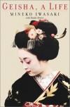 Geisha : A Life - Mineko Iwasaki, Rande Brown