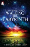 Walking the Labyrinth - Lois Cloarec Hart