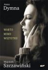 Warto mimo wszystko - Wojciech Szczawiński, Anna Dymna