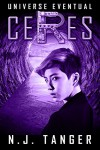 Ceres (Universe Eventual Book 3) - N.J. Tanger, Nathan Beauchamp, Rachael Tanger