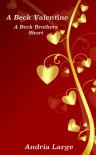 A Beck Valentine (A Beck Brothers Short) - Andria Large, Megan Hershenson