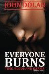Everyone Burns (Time, Blood and Karma, Book One) - John Dolan