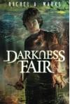 Darkness Fair (The Dark Cycle) - Rachel A. Marks