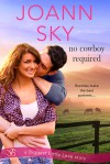 No Cowboy Required - JoAnn Sky