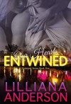 Our Hearts Entwined - Lilliana Anderson