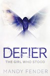 DEFIER: The Girl Who Stood - Mandy Fender