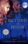 Beyond The Moon - Catherine   Taylor
