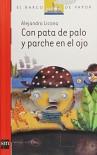 Con pata de palo y parche en el ojo (Barco De Vapor Blanca) (Spanish Edition) by Alejandro Licona (2003-10-30) - Alejandro Licona